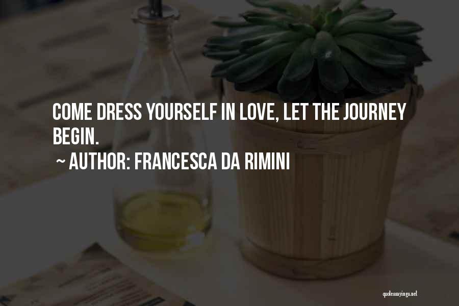 Let The Journey Begin Quotes By Francesca Da Rimini