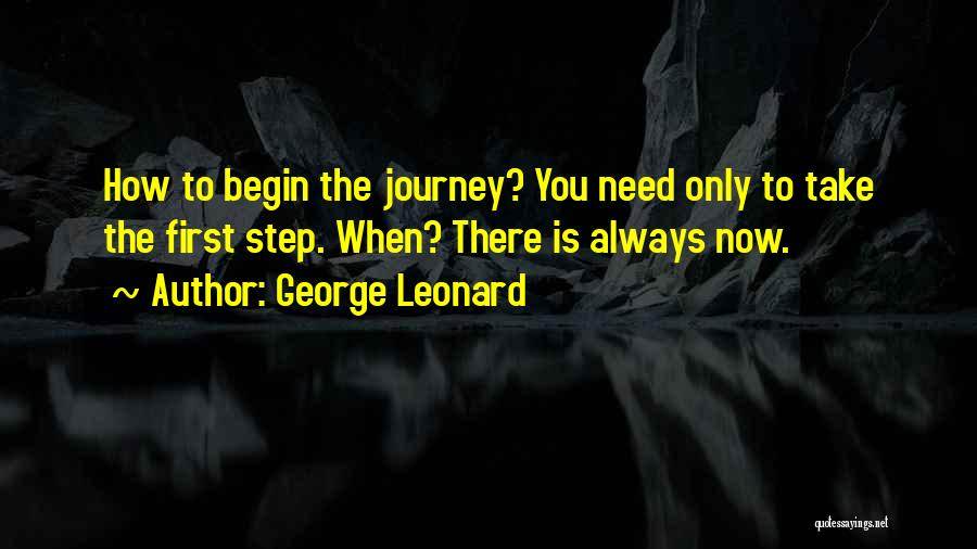 Let The Journey Begin Quotes By George Leonard