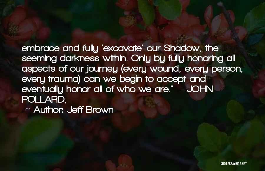 Let The Journey Begin Quotes By Jeff Brown