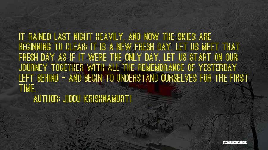 Let The Journey Begin Quotes By Jiddu Krishnamurti