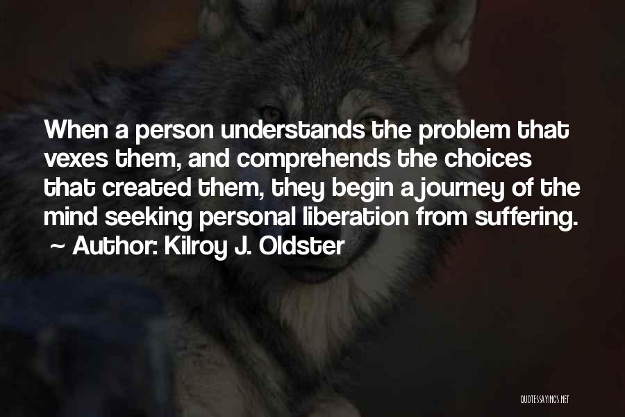 Let The Journey Begin Quotes By Kilroy J. Oldster