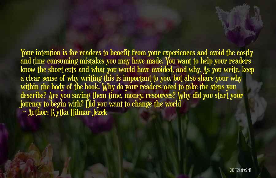 Let The Journey Begin Quotes By Kytka Hilmar-Jezek