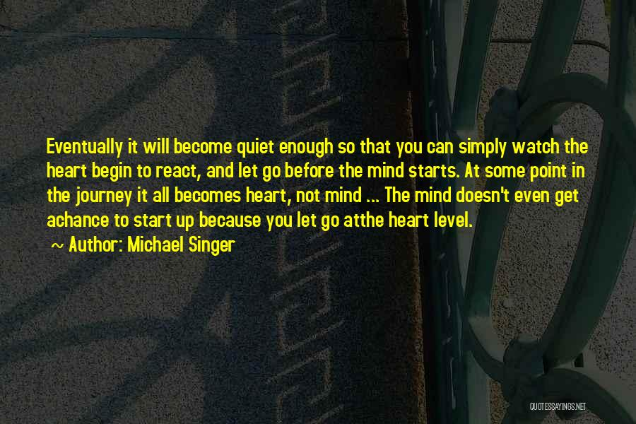 Let The Journey Begin Quotes By Michael Singer
