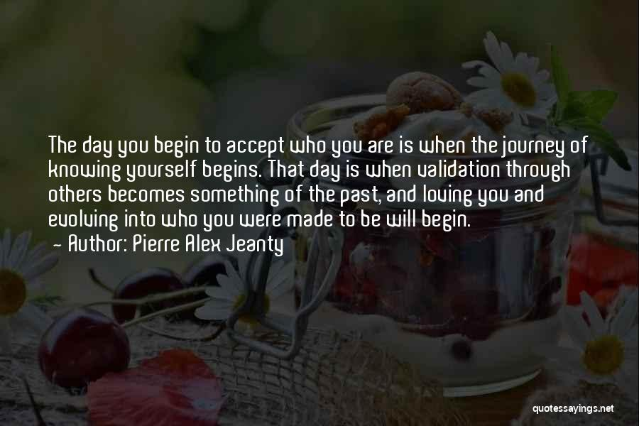 Let The Journey Begin Quotes By Pierre Alex Jeanty