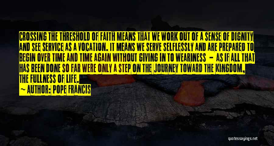 Let The Journey Begin Quotes By Pope Francis