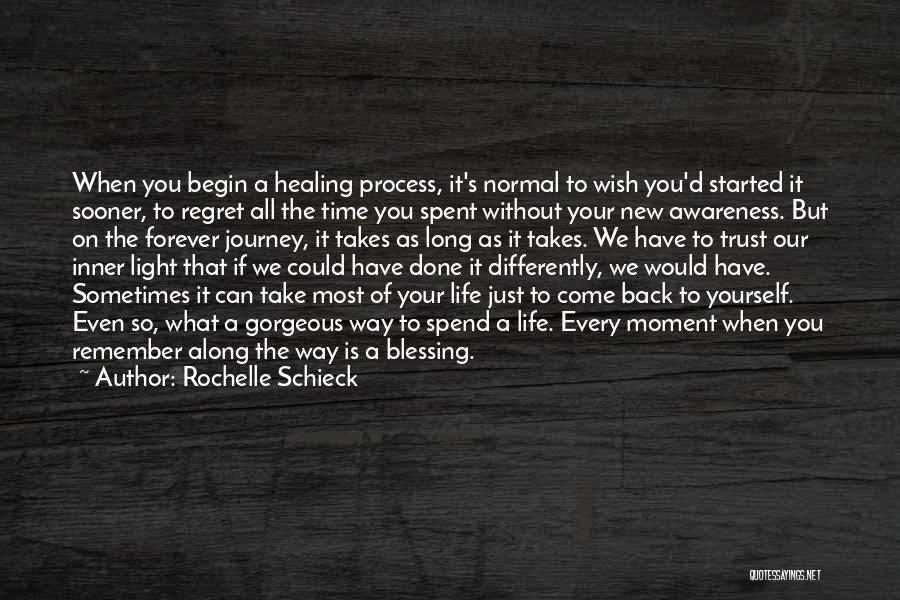Let The Journey Begin Quotes By Rochelle Schieck