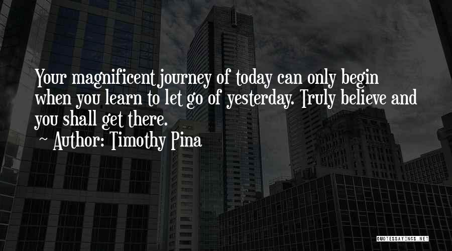 Let The Journey Begin Quotes By Timothy Pina
