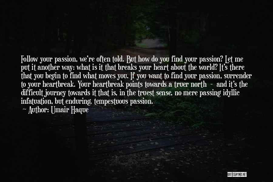 Let The Journey Begin Quotes By Umair Haque
