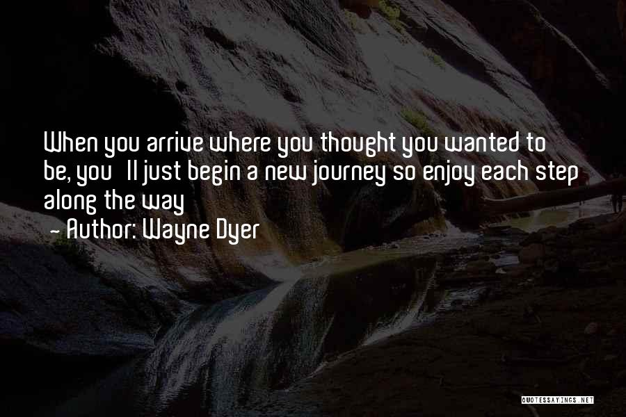 Let The Journey Begin Quotes By Wayne Dyer