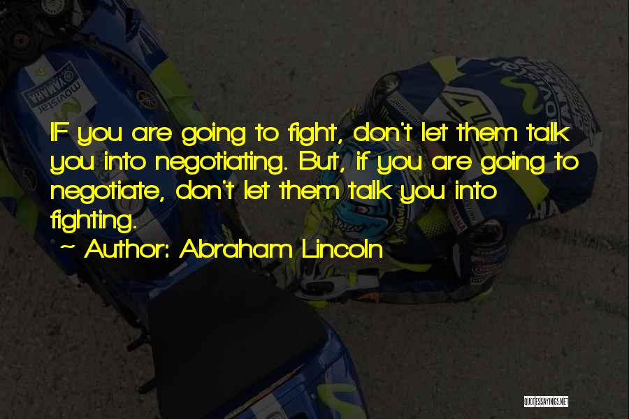 Let Them Talk Quotes By Abraham Lincoln