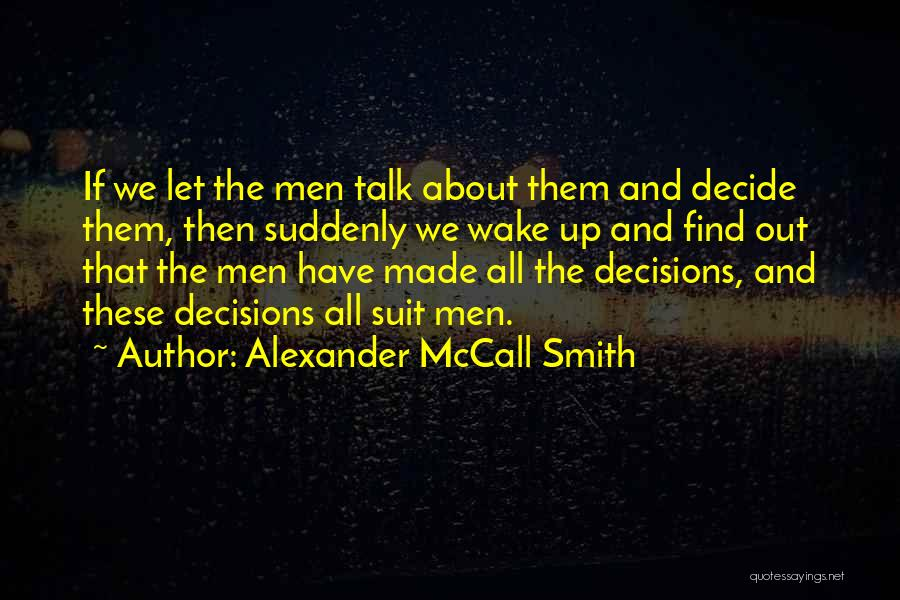 Let Them Talk Quotes By Alexander McCall Smith