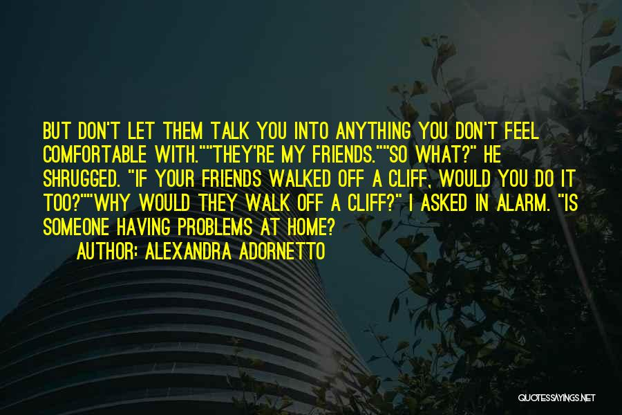 Let Them Talk Quotes By Alexandra Adornetto