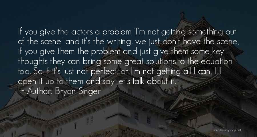 Let Them Talk Quotes By Bryan Singer