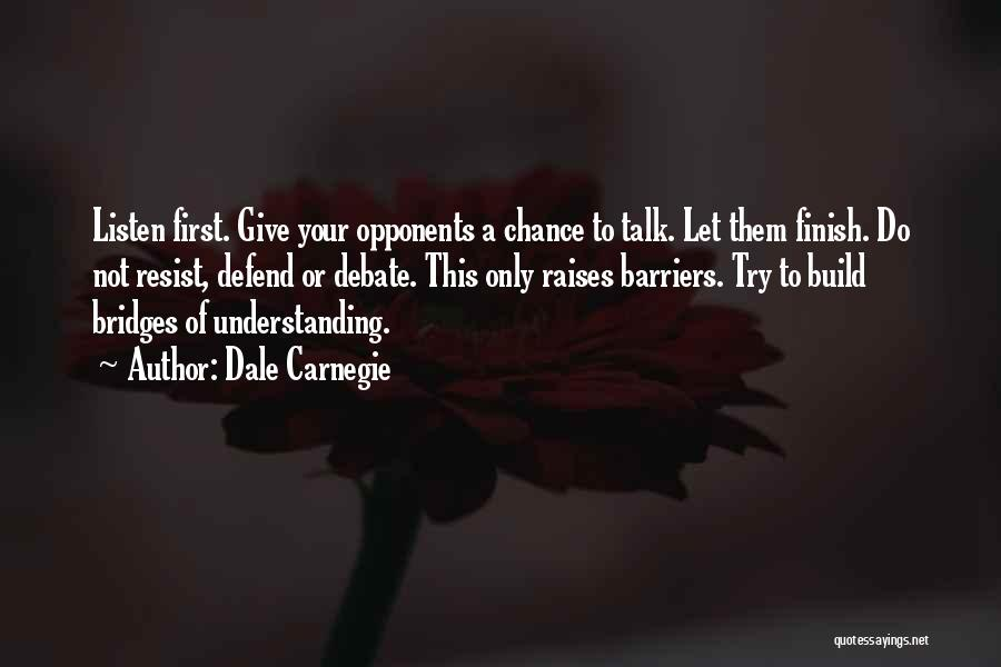 Let Them Talk Quotes By Dale Carnegie