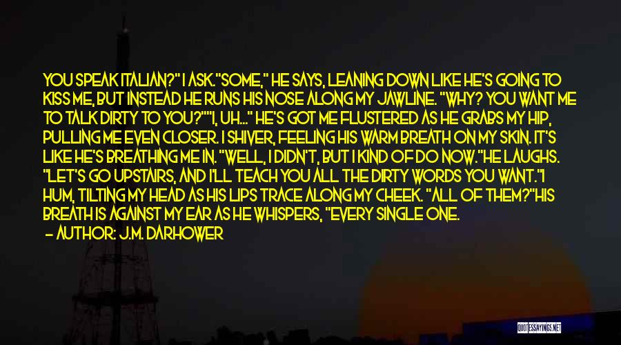 Let Them Talk Quotes By J.M. Darhower