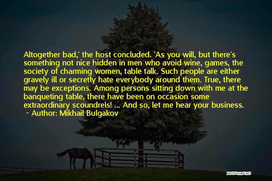 Let Them Talk Quotes By Mikhail Bulgakov