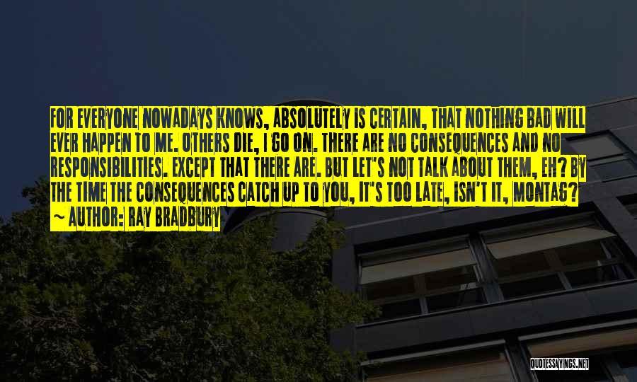 Let Them Talk Quotes By Ray Bradbury