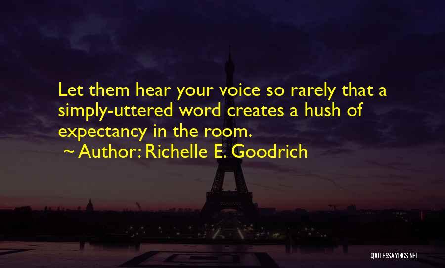 Let Them Talk Quotes By Richelle E. Goodrich