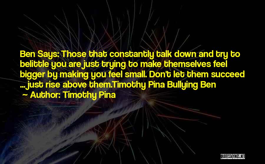 Let Them Talk Quotes By Timothy Pina