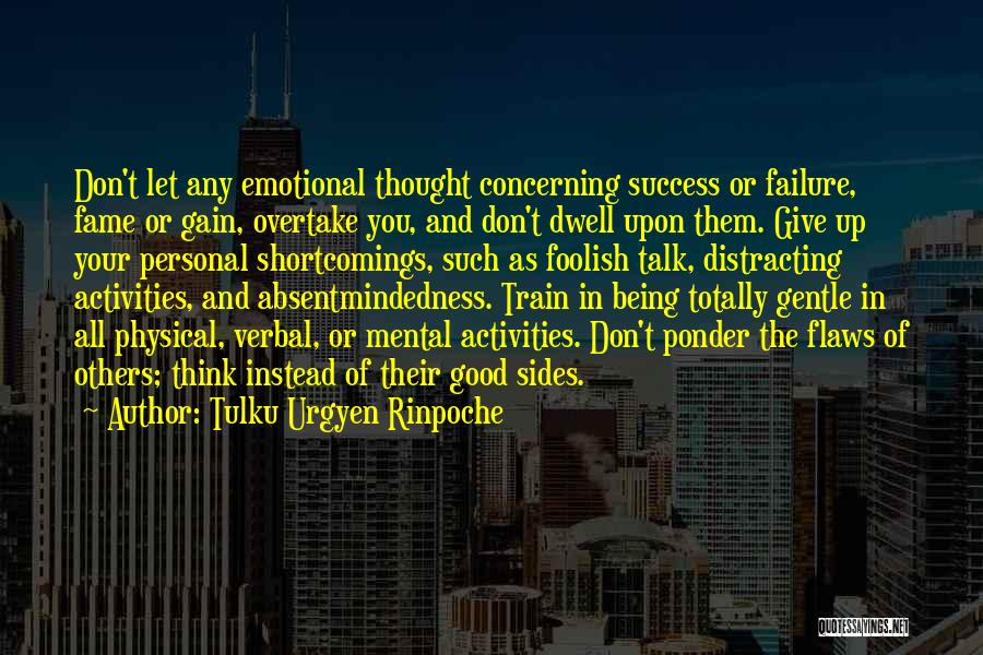 Let Them Talk Quotes By Tulku Urgyen Rinpoche