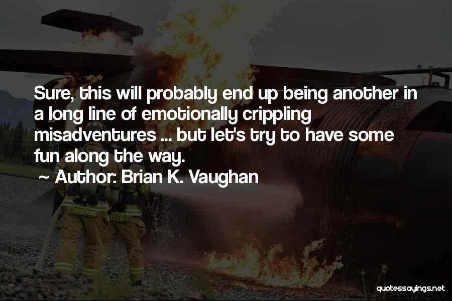 Let's End This Quotes By Brian K. Vaughan