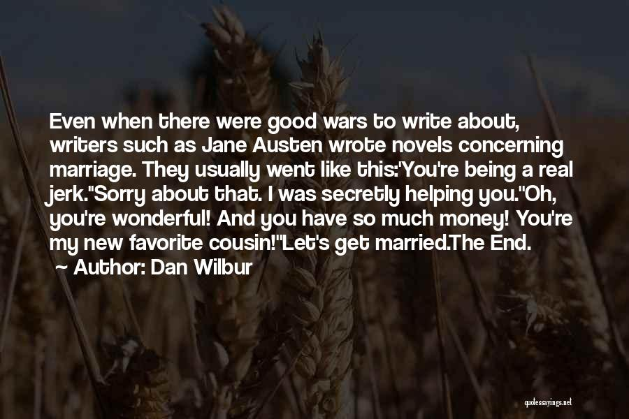 Let's End This Quotes By Dan Wilbur