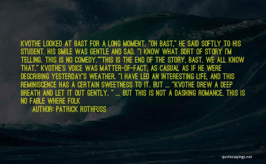 Let's End This Quotes By Patrick Rothfuss
