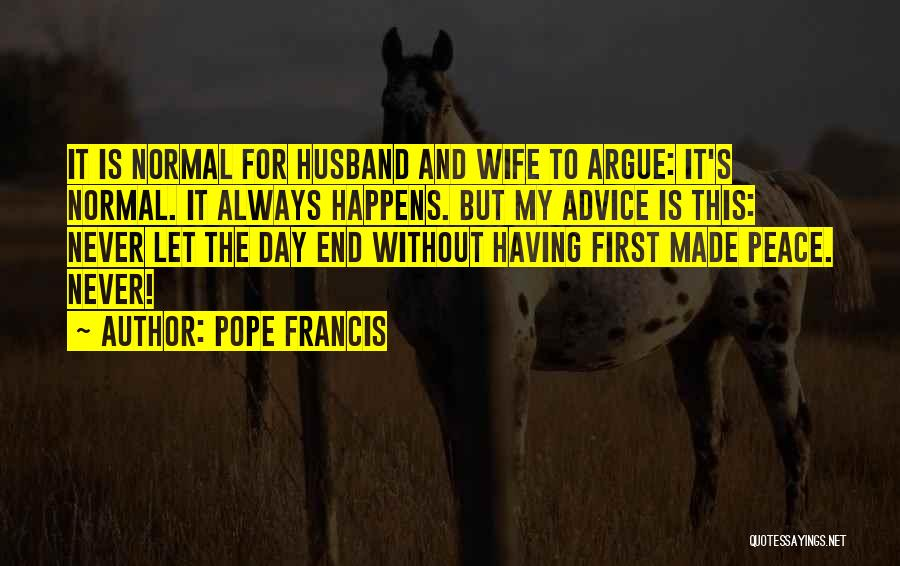 Let's End This Quotes By Pope Francis