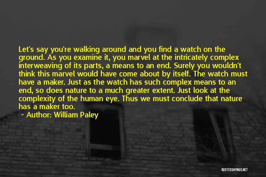 Let's End This Quotes By William Paley