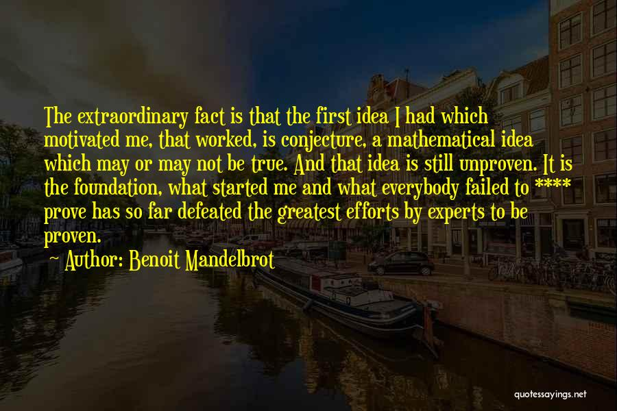 Let's Get Motivated Quotes By Benoit Mandelbrot