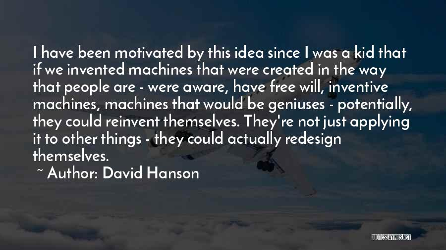 Let's Get Motivated Quotes By David Hanson