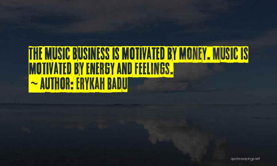 Let's Get Motivated Quotes By Erykah Badu