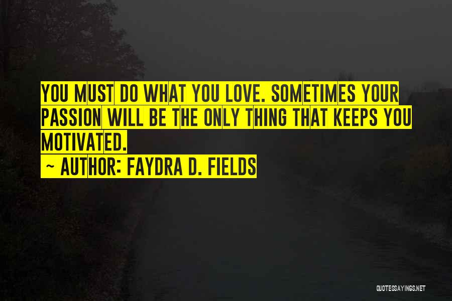Let's Get Motivated Quotes By Faydra D. Fields
