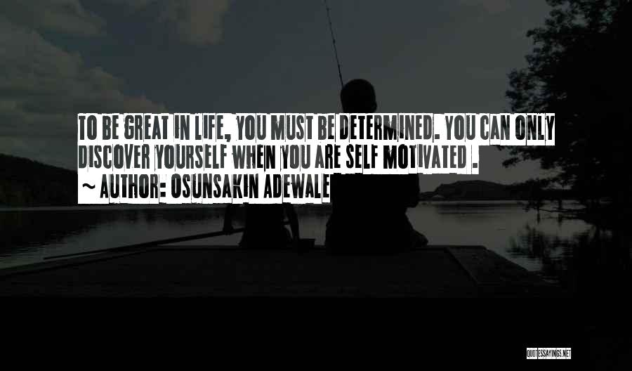Let's Get Motivated Quotes By Osunsakin Adewale