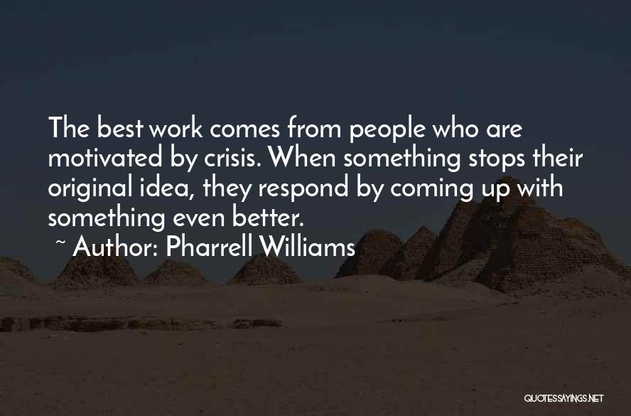 Let's Get Motivated Quotes By Pharrell Williams