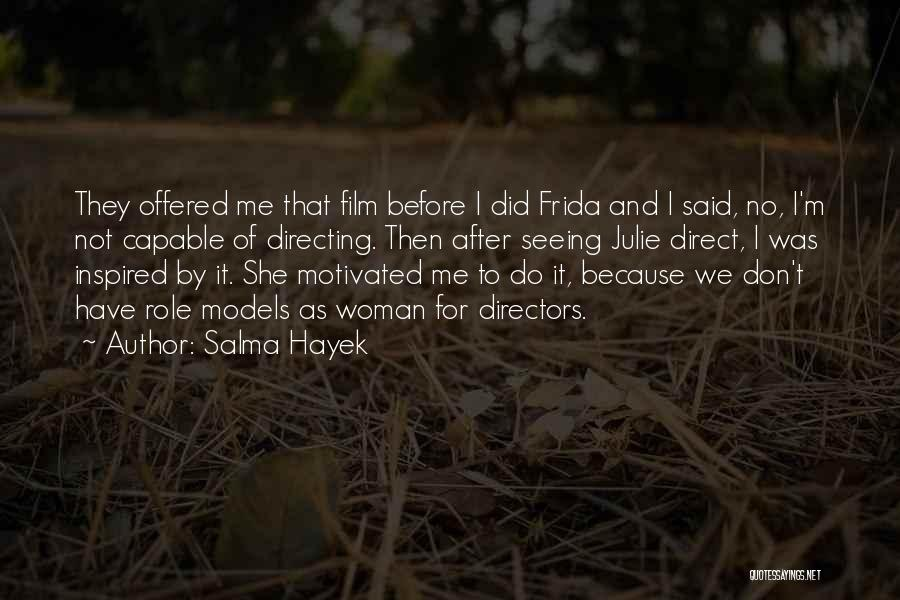 Let's Get Motivated Quotes By Salma Hayek