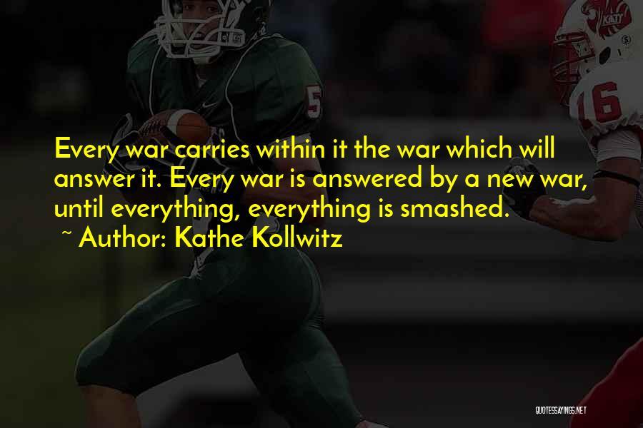 Let's Get Smashed Quotes By Kathe Kollwitz