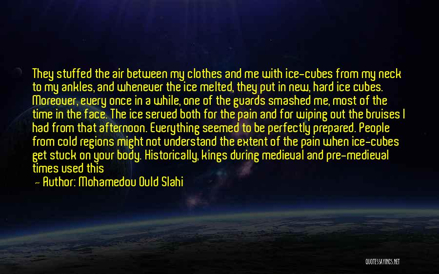 Let's Get Smashed Quotes By Mohamedou Ould Slahi