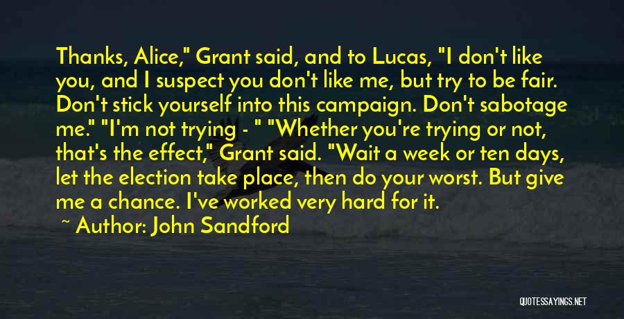 Let's Give It A Try Quotes By John Sandford
