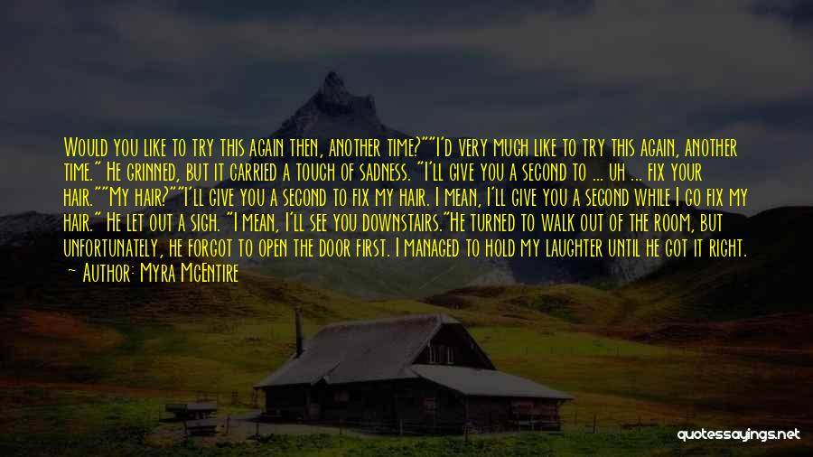 Let's Give It A Try Quotes By Myra McEntire