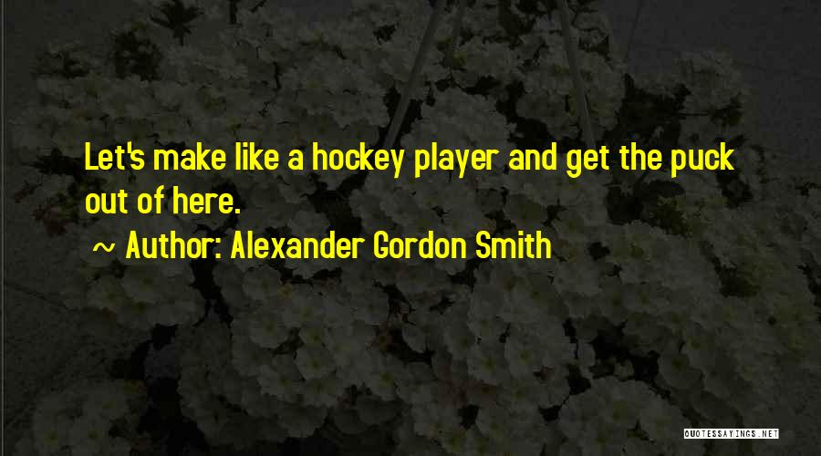 Let's Make Out Quotes By Alexander Gordon Smith