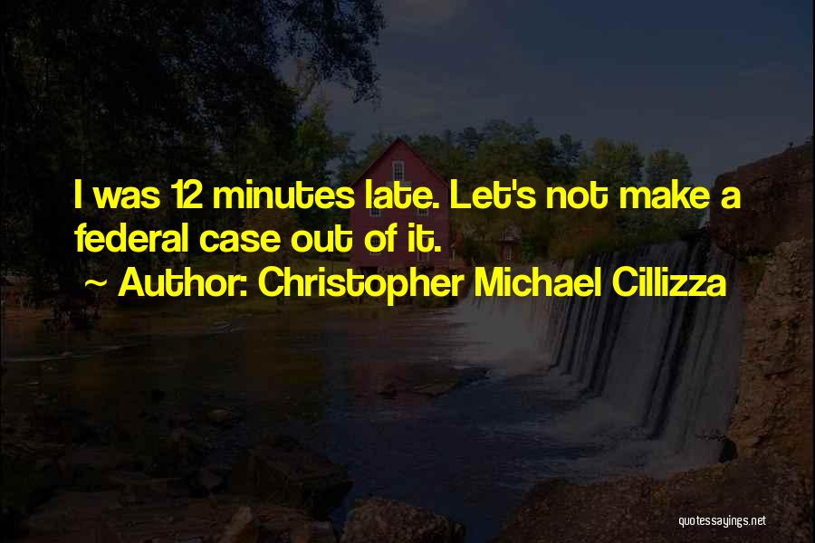 Let's Make Out Quotes By Christopher Michael Cillizza