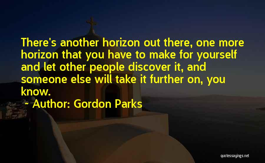Let's Make Out Quotes By Gordon Parks