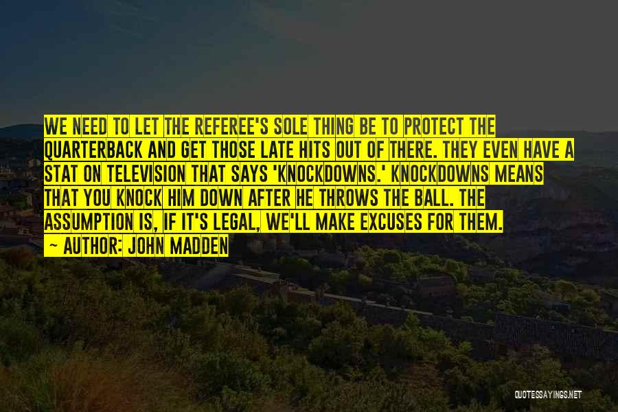 Let's Make Out Quotes By John Madden