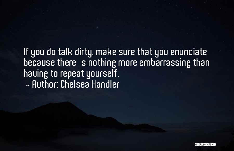 Let's Talk Dirty Quotes By Chelsea Handler