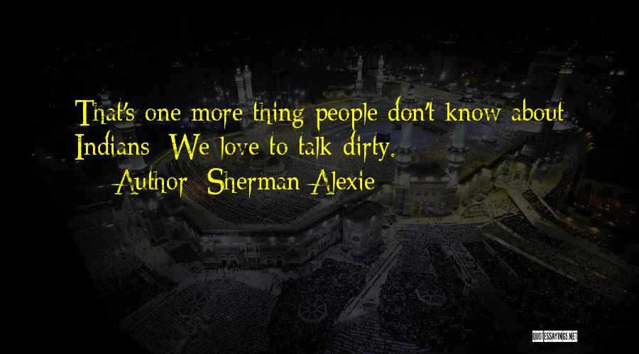 Let's Talk Dirty Quotes By Sherman Alexie