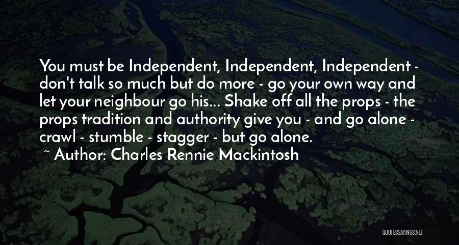 Let's Talk More Quotes By Charles Rennie Mackintosh