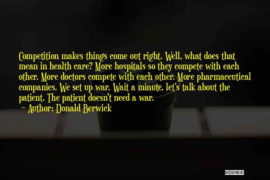 Let's Talk More Quotes By Donald Berwick