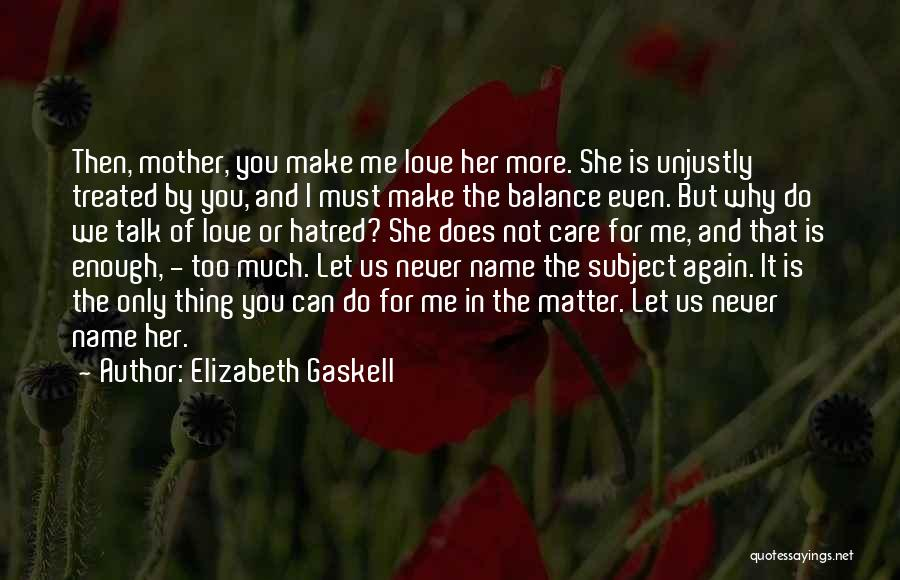 Let's Talk More Quotes By Elizabeth Gaskell