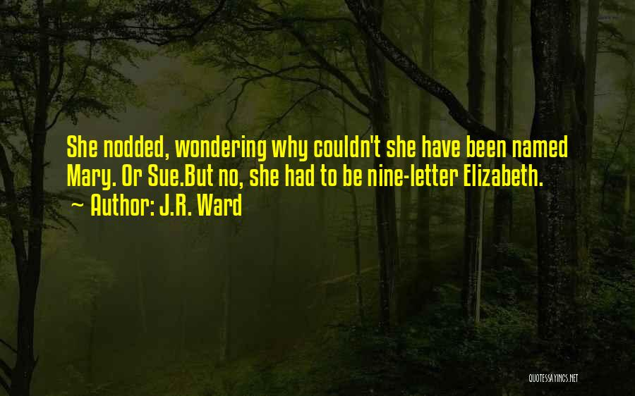 Letter R Quotes By J.R. Ward